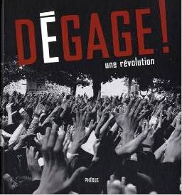 akram belaid - Dégage ! une révolution