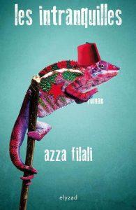 """Azza Filali """"Les intranquilles"""""""